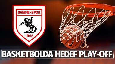 Samsunspor'un basketboldaki hedefi Play-Off