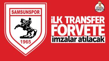 Samsunspor'da ilk transfer forvete...