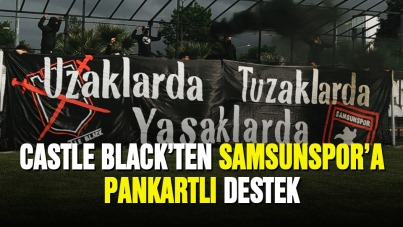 Castle Blackt'ten Samsunspor'a Pankartlı Destek