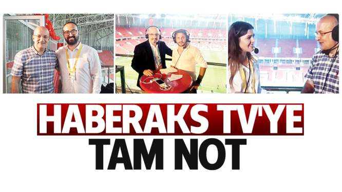 Haberaks TV'ye tam not